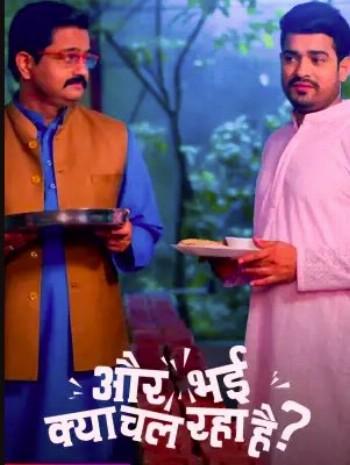 Aur Bhai Kya Chal Raha Hai (&TV) Serial